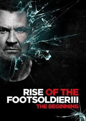 Восхождение пехотинца 3 / Rise of the Footsoldier 3 (2017) WEB-DLRip / WEB-DL  (720p)