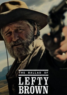 Баллада о Лефти Брауне / The Ballad of Lefty Brown (2017) WEB-DLRip / WEB-DL  (720p, 1080p)