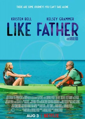 Как отец / Like Father (2018) WEB-DLRip / WEB-DL (720p, 1080p)